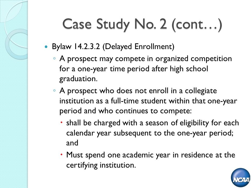 Bylaw (Delayed Enrollment) A prospect may compete in organized competition for a one-year time period after high school graduation.