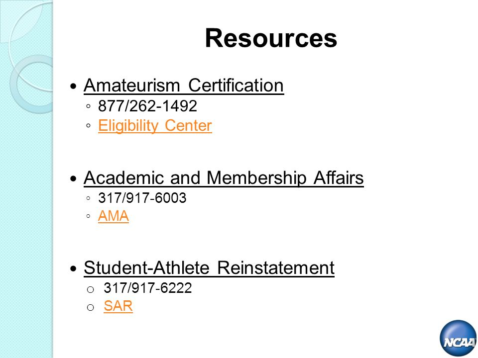 Amateurism Certification 877/ Eligibility Center Academic and Membership Affairs 317/ AMA Student-Athlete Reinstatement o 317/ o SAR SAR Resources