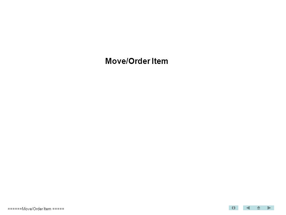 ======Move/Order Item ===== Move/Order Item