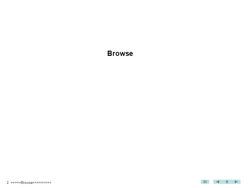 2. =====Browse========= Browse