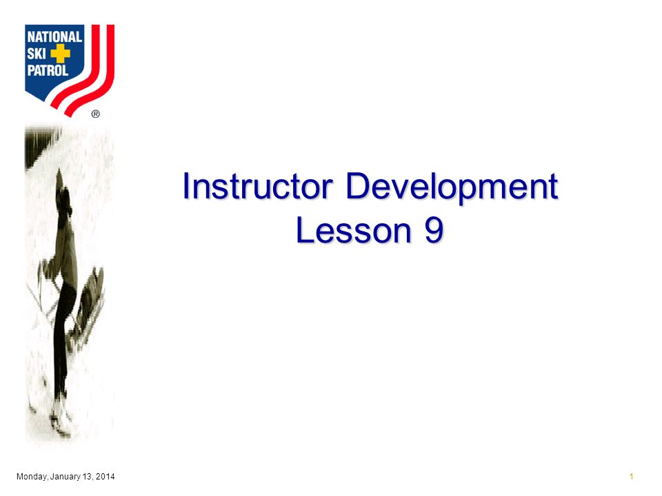 Monday, January 13, Instructor Development Lesson 9