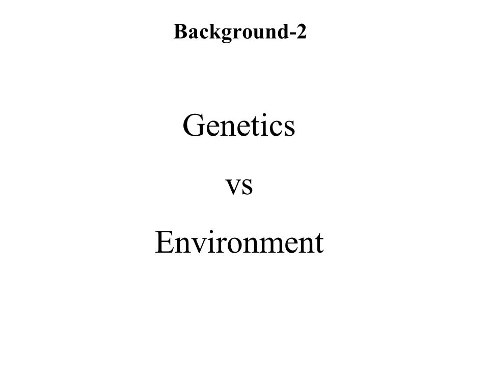 Genetics vs Environment Background-2