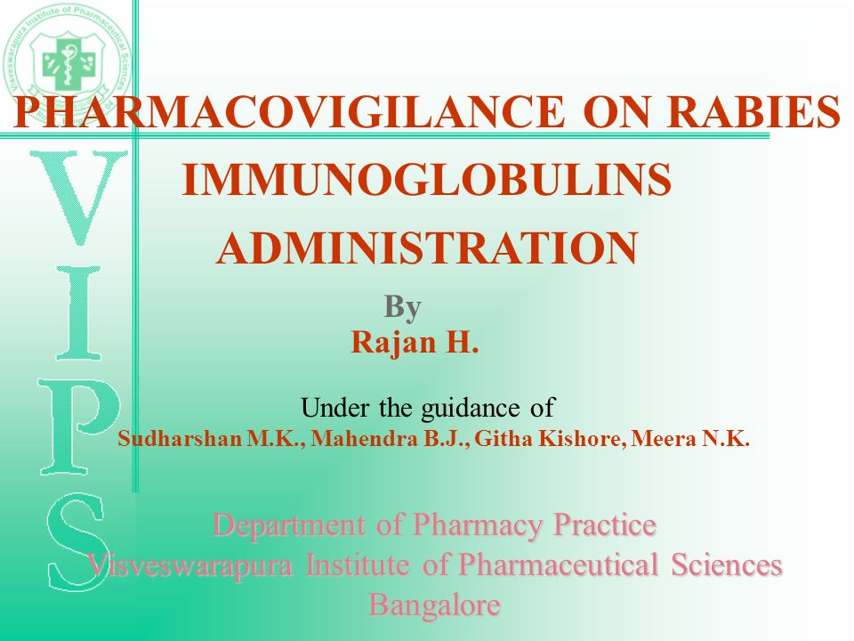 PHARMACOVIGILANCE ON RABIES IMMUNOGLOBULINS ADMINISTRATION By Rajan H.