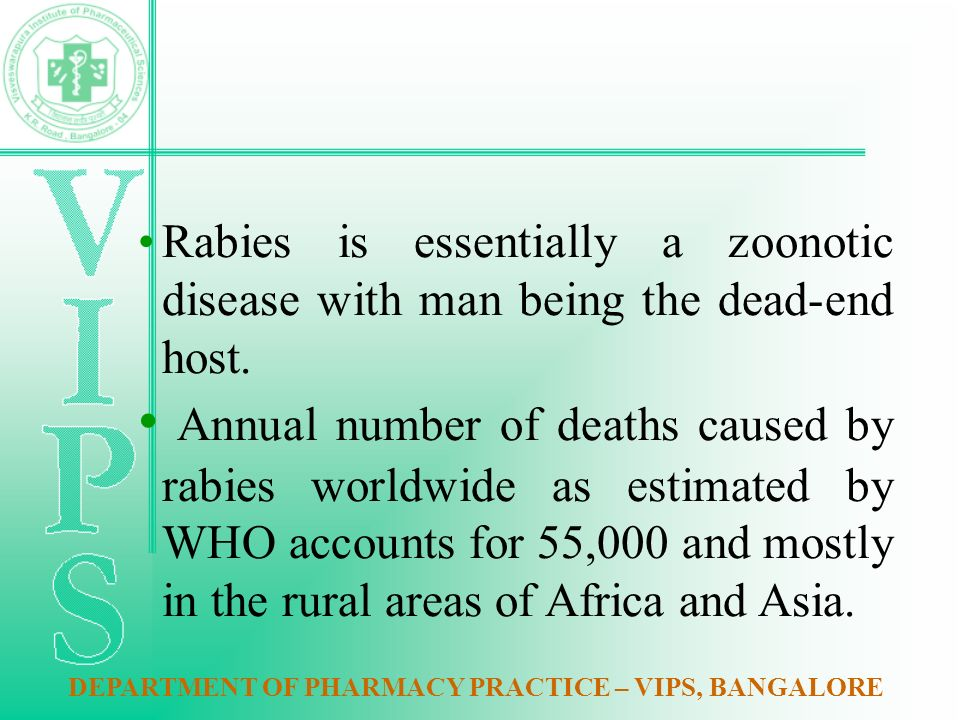 Rabies is essentially a zoonotic disease with man being the dead-end host.