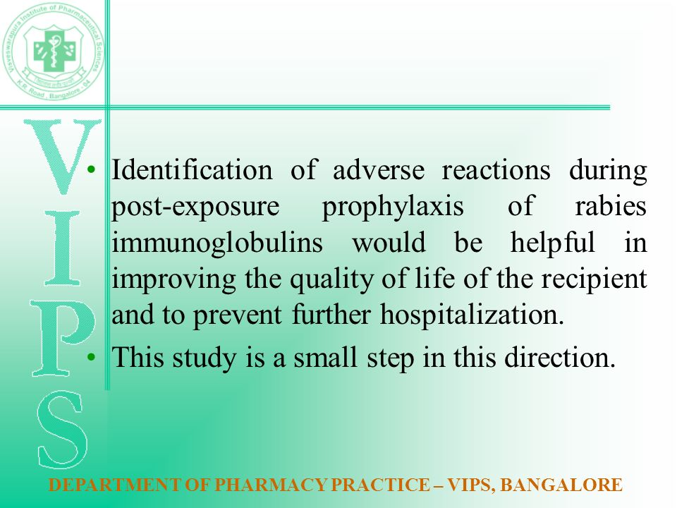 Identification of adverse reactions during post-exposure prophylaxis of rabies immunoglobulins would be helpful in improving the quality of life of the recipient and to prevent further hospitalization.