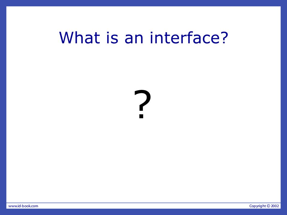 What is an interface? ?