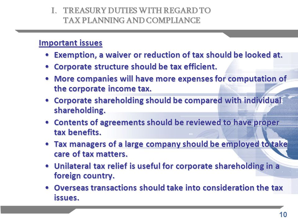 10 Important issues Exemption, a waiver or reduction of tax should be looked at.Exemption, a waiver or reduction of tax should be looked at. Corporate