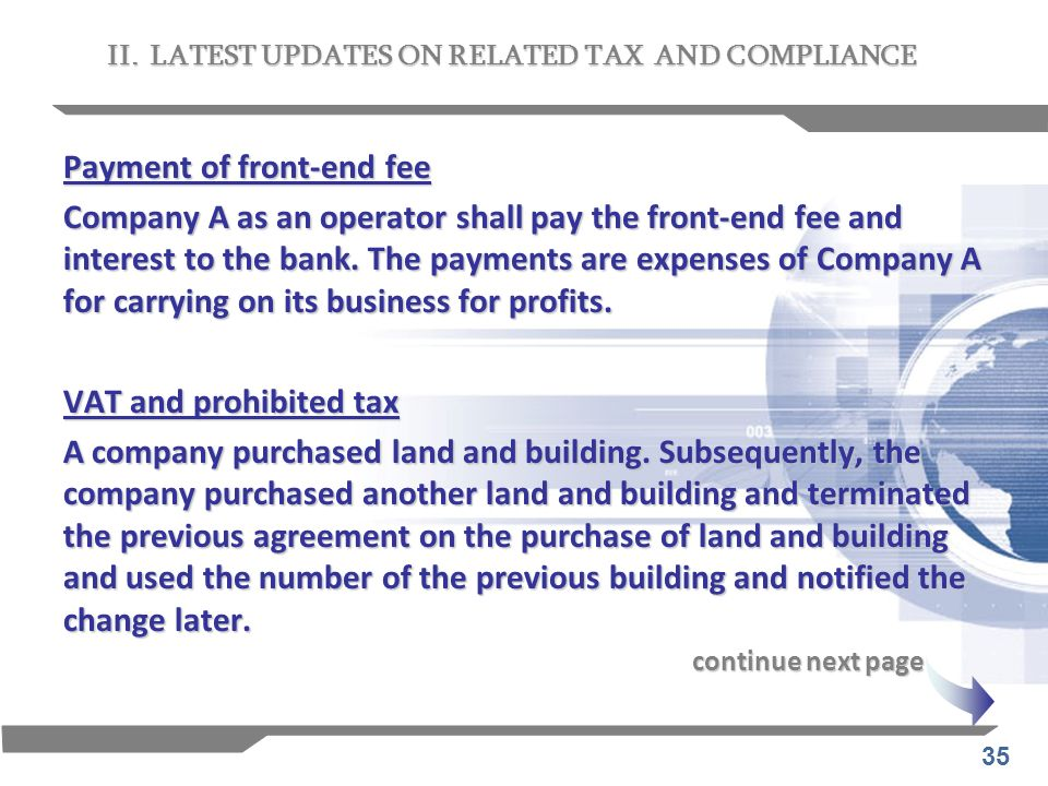 35 Payment of front-end fee Company A as an operator shall pay the front-end fee and interest to the bank. The payments are expenses of Company A for