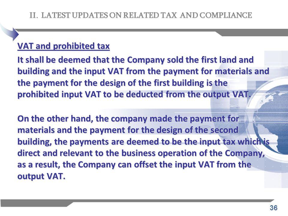 36 VAT and prohibited tax It shall be deemed that the Company sold the first land and building and the input VAT from the payment for materials and th