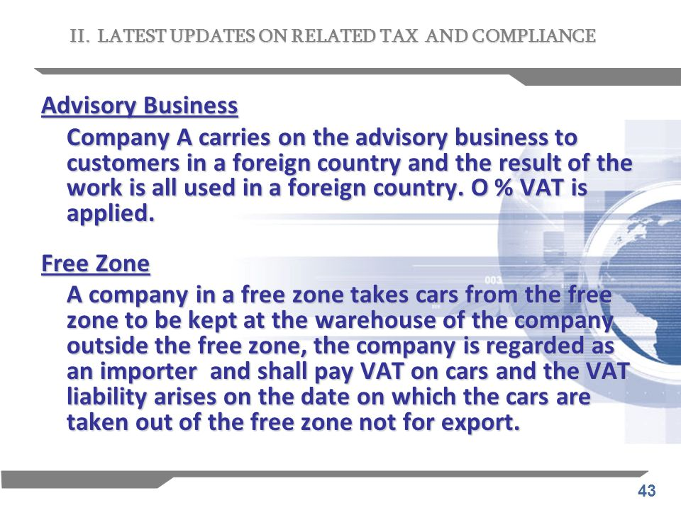 43 Advisory Business Company A carries on the advisory business to customers in a foreign country and the result of the work is all used in a foreign