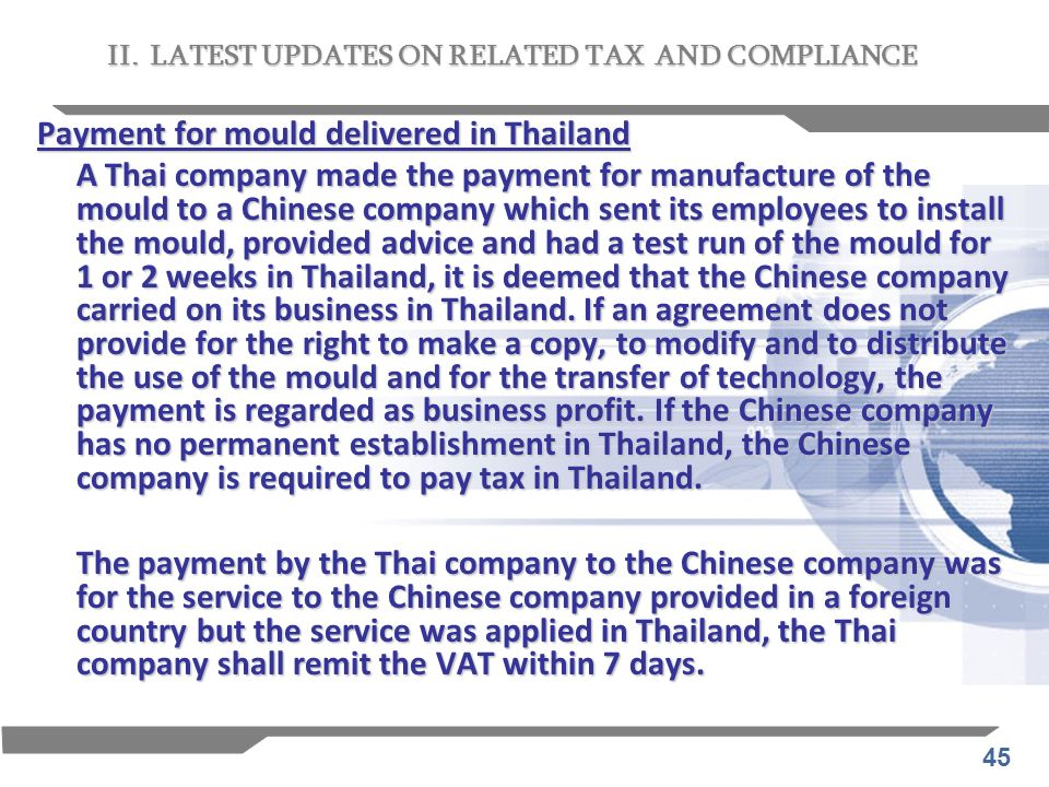 45 Payment for mould delivered in Thailand A Thai company made the payment for manufacture of the mould to a Chinese company which sent its employees