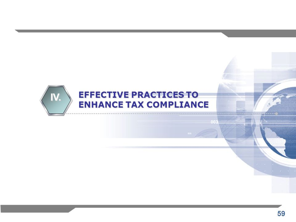 59 EFFECTIVE PRACTICES TO ENHANCE TAX COMPLIANCE IV.