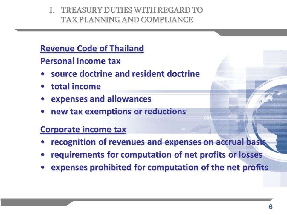 7 Thai income tax law is based upon the worldwide income basis, not territorial basis.