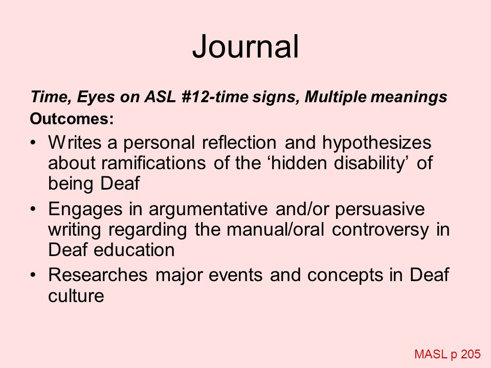 Time, Eyes on ASL #12-time signs, Multiple meanings Outcomes: Writes a personal reflection and hypothesizes about ramifications of the hidden disabili