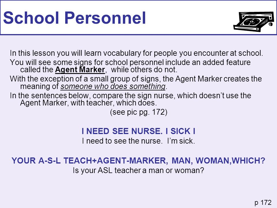 School Personnel In this lesson you will learn vocabulary for people you encounter at school. You will see some signs for school personnel include an