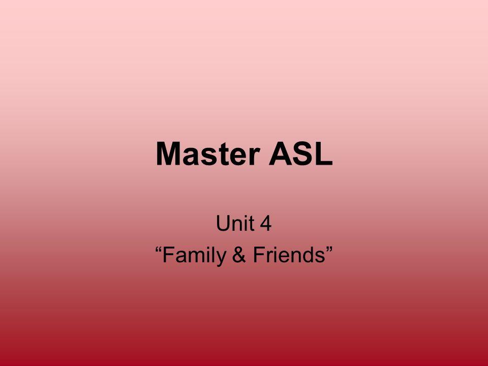 Master ASL Unit 4 Family & Friends