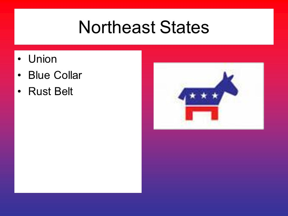 Northeast States Union Blue Collar Rust Belt