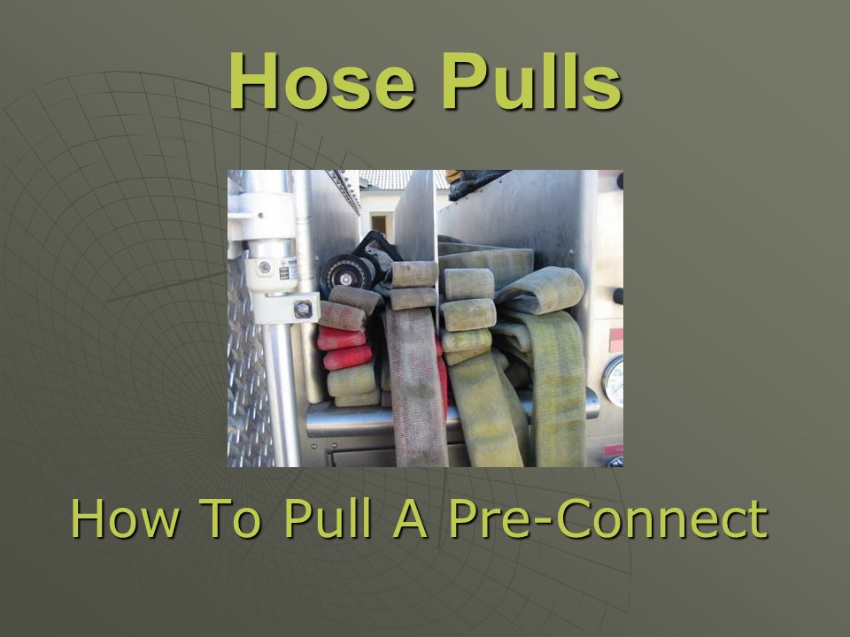 Pre-connects 1.Both Pre- connected hose lines are 200 2.The front hose line closest to the cab is an 11/2 double jacket 3.The second hose line is an 1 3/4 double jacket