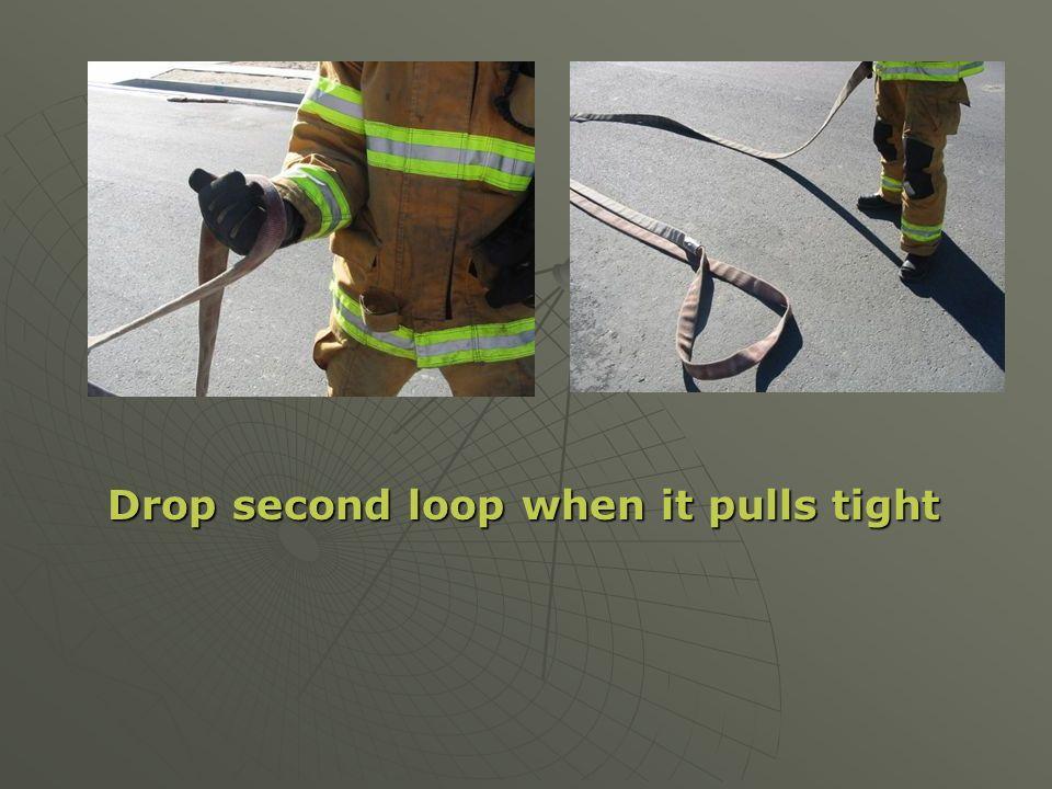 Drop second loop when it pulls tight