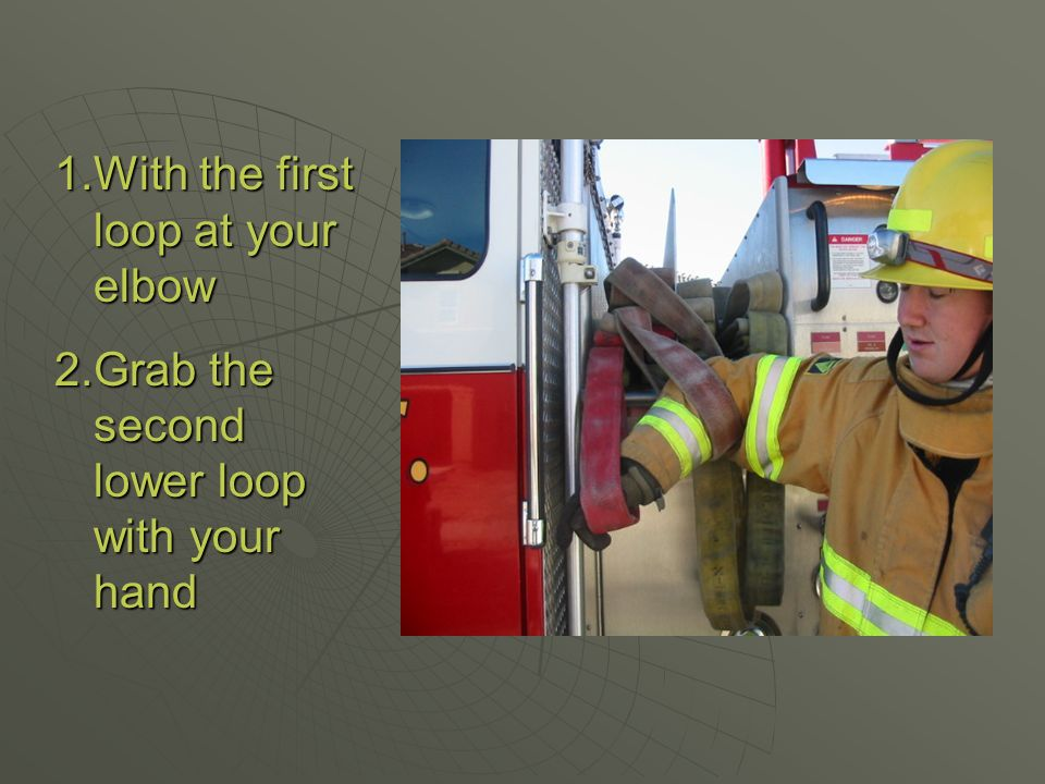 Flake out hose evenly near the entry point. Flake hose in order to prevent kinks when charged