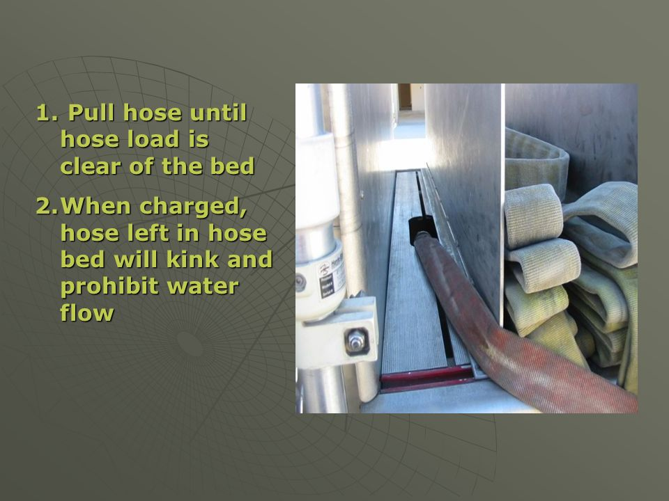1.The hose will become tight 2.Confirm all the hose is clear from the bed 3.Drop the loop in your hand