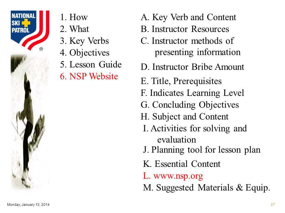Monday, January 13, How 2. What 3. Key Verbs 4.