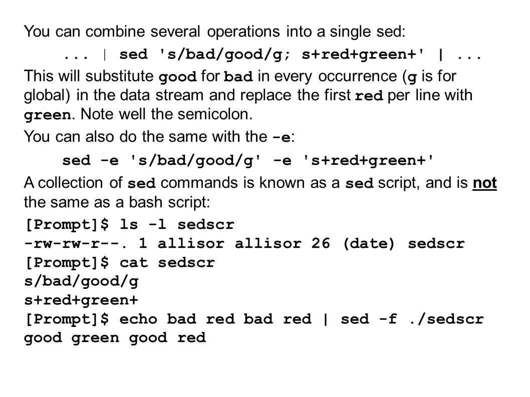 sed command format Commands for sed are in one of three forms: 1.