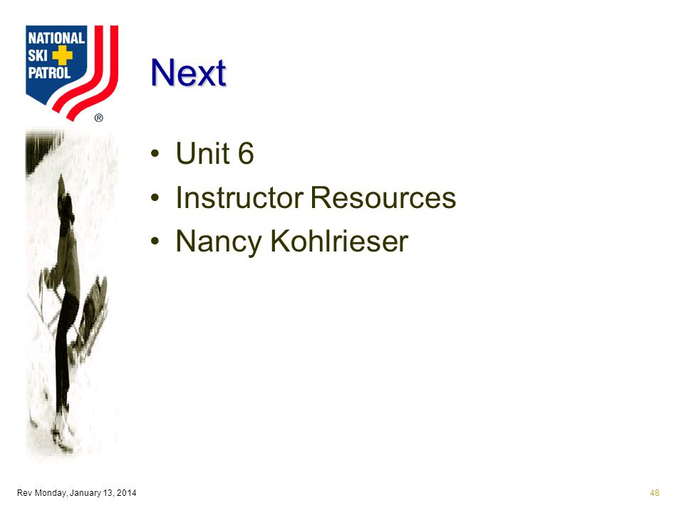 Rev Monday, January 13, 201448 Next Unit 6 Instructor Resources Nancy Kohlrieser