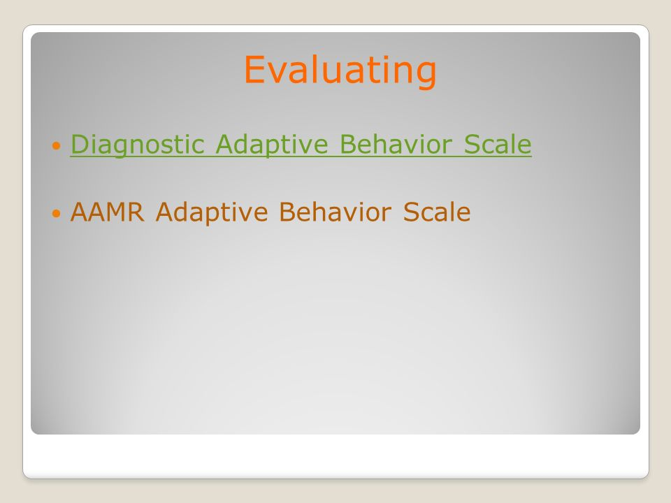Evaluating Diagnostic Adaptive Behavior Scale AAMR Adaptive Behavior Scale