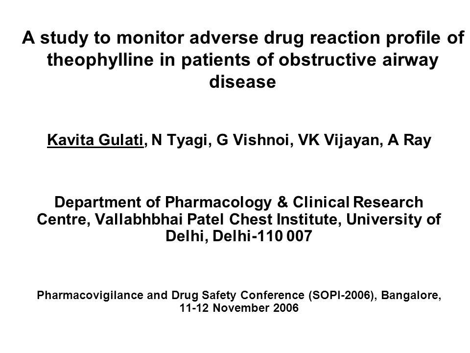 A study to monitor adverse drug reaction profile of theophylline in patients of obstructive airway disease Kavita Gulati, N Tyagi, G Vishnoi, VK Vijay