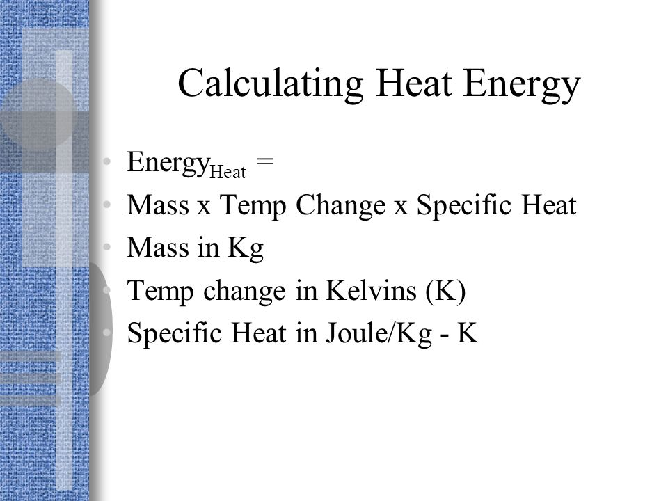 Specific Heat The ability of a substance to absorb thermal energy. Different substances absorb heat at different rates. The greater the mass of the ob