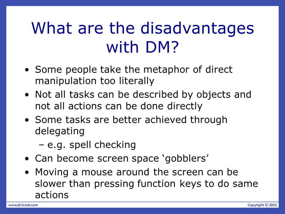 What are the disadvantages with DM.