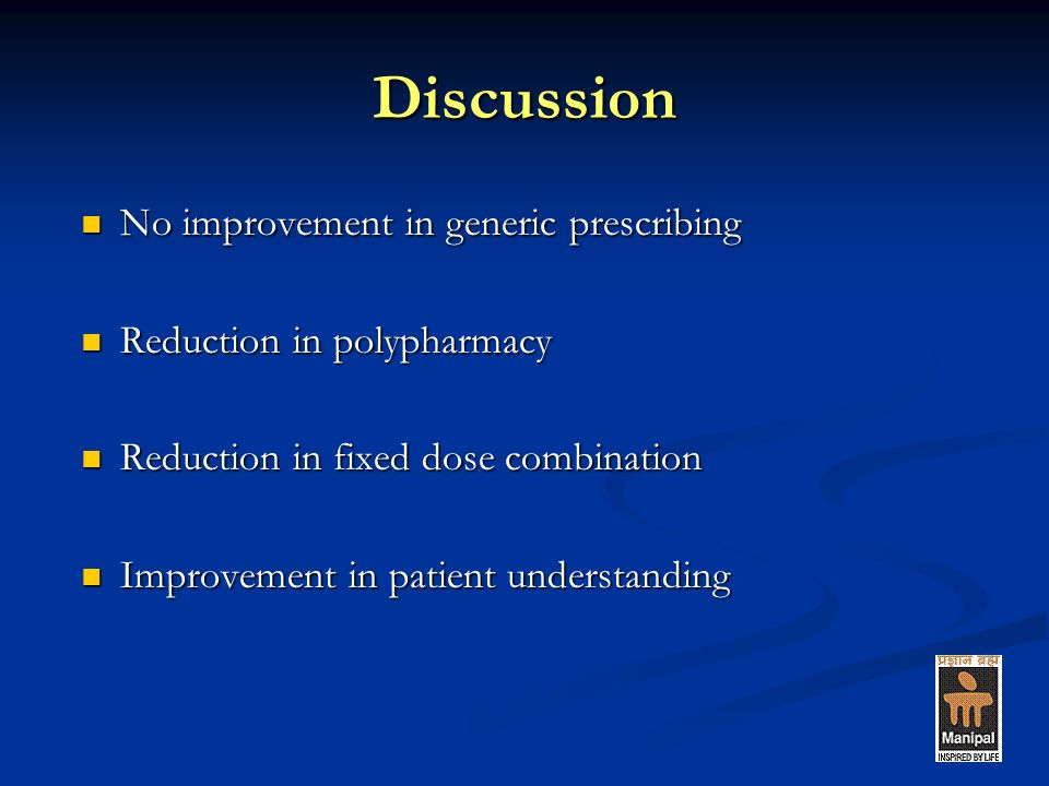 Discussion No improvement in generic prescribing No improvement in generic prescribing Reduction in polypharmacy Reduction in polypharmacy Reduction i