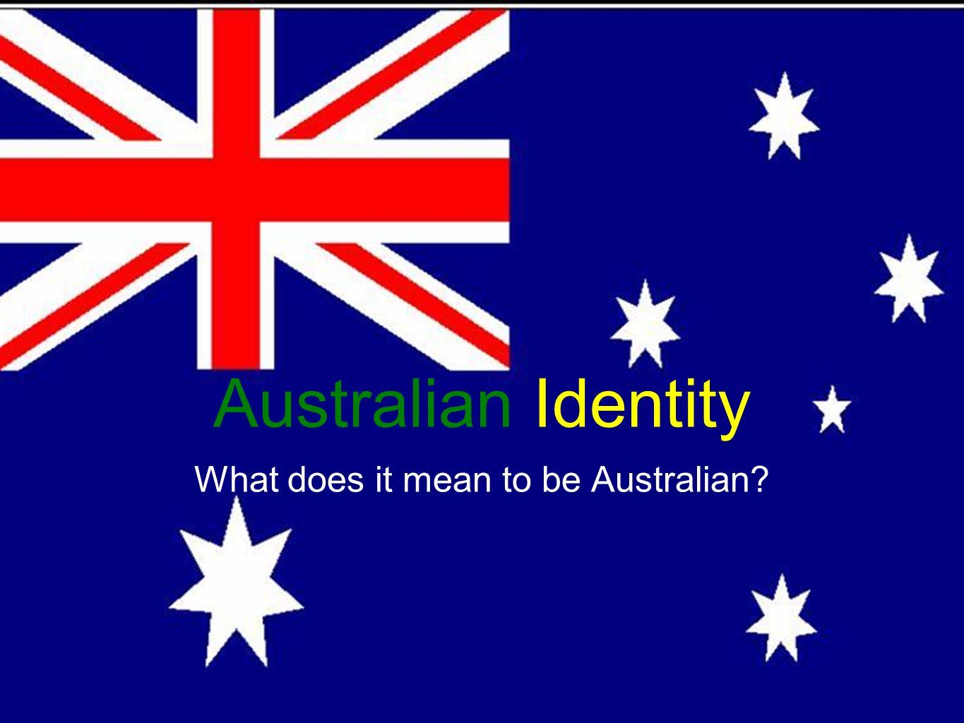 Australian Identity What does it mean to be Australian