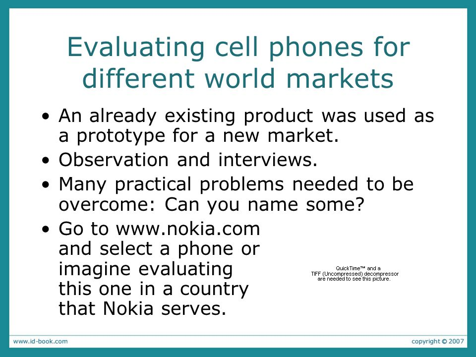 Evaluating cell phones for different world markets An already existing product was used as a prototype for a new market.