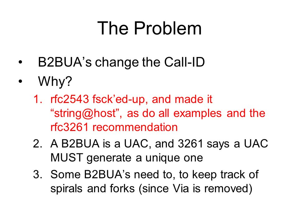 The Problem B2BUAs change the Call-ID Why.