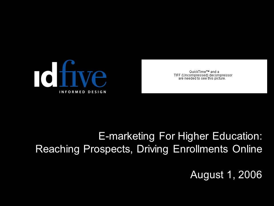E-marketing For Higher Education: Reaching Prospects, Driving Enrollments Online August 1, 2006.