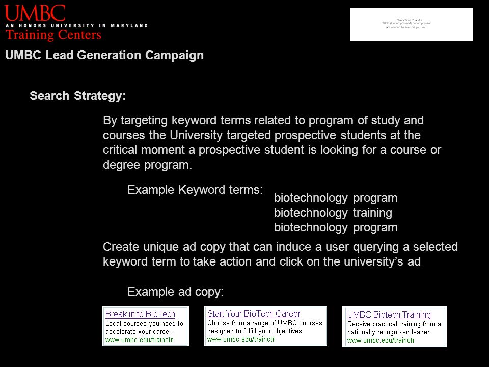 Search Strategy: By targeting keyword terms related to program of study and courses the University targeted prospective students at the critical moment a prospective student is looking for a course or degree program.