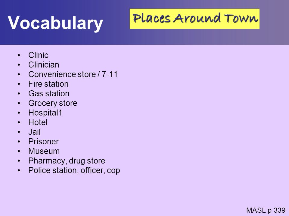 Vocabulary Clinic Clinician Convenience store / 7-11 Fire station Gas station Grocery store Hospital1 Hotel Jail Prisoner Museum Pharmacy, drug store