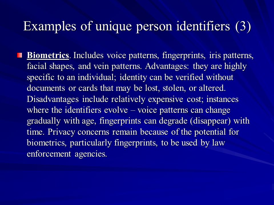 Examples of unique person identifiers (3) Biometrics.