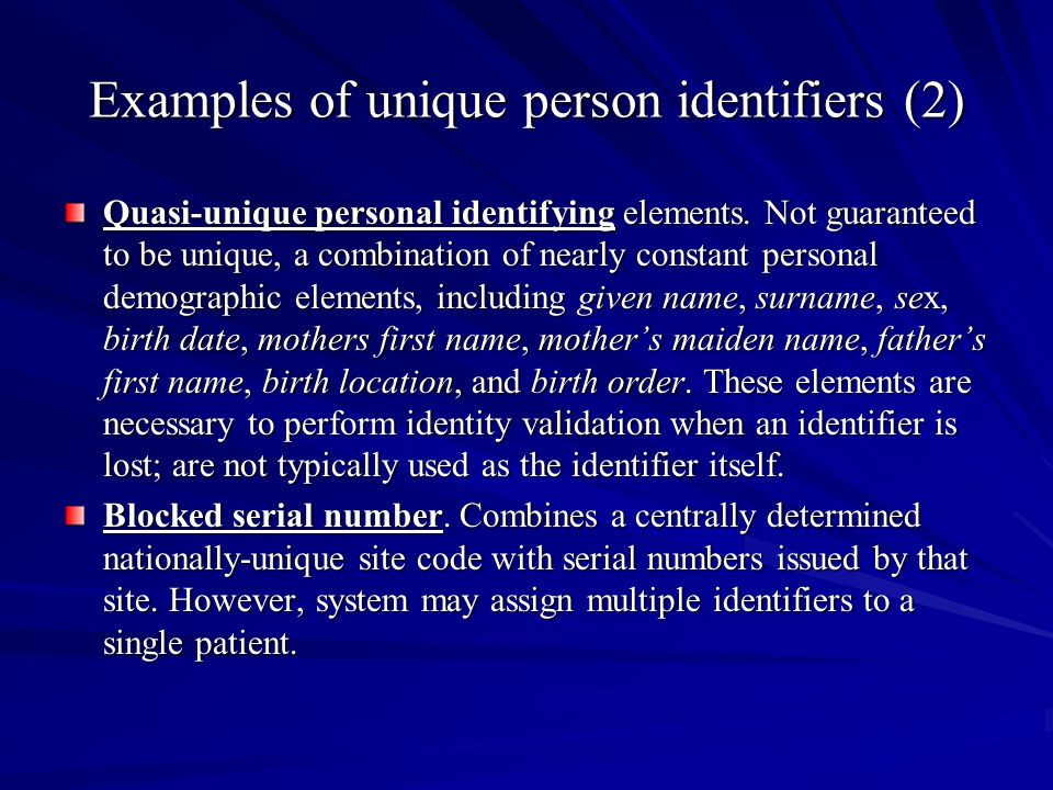 Examples of unique person identifiers (2) Quasi-unique personal identifying elements.