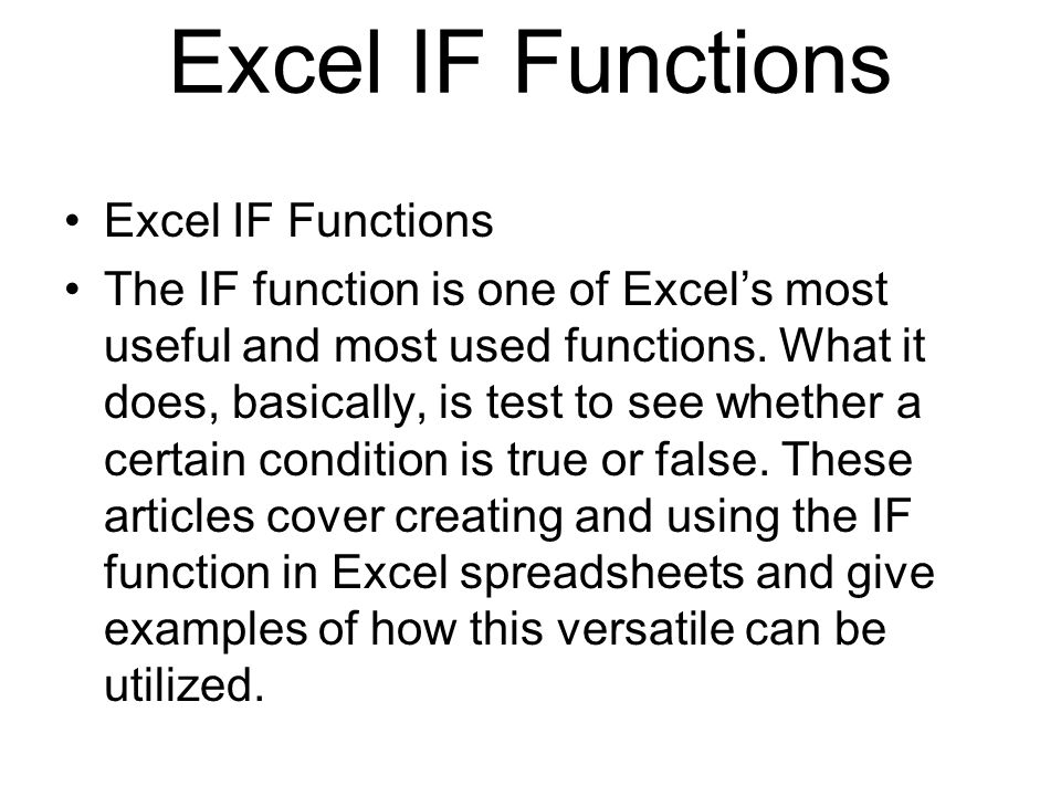 Excel IF Functions The IF function is one of Excels most useful and most used functions.