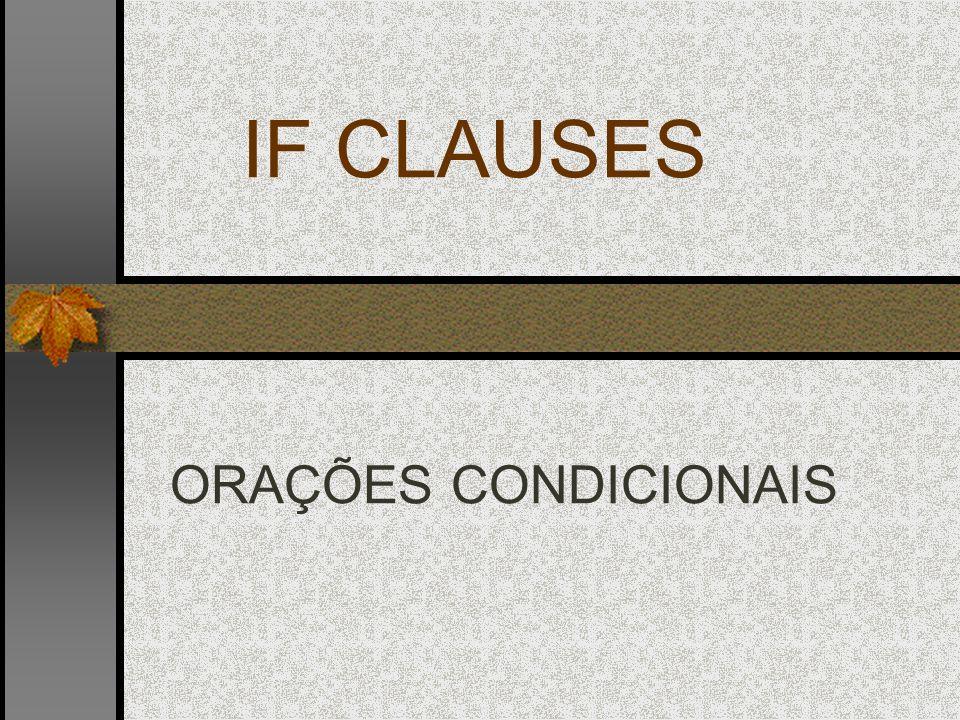 IF CLAUSES ORAÇÕES CONDICIONAIS