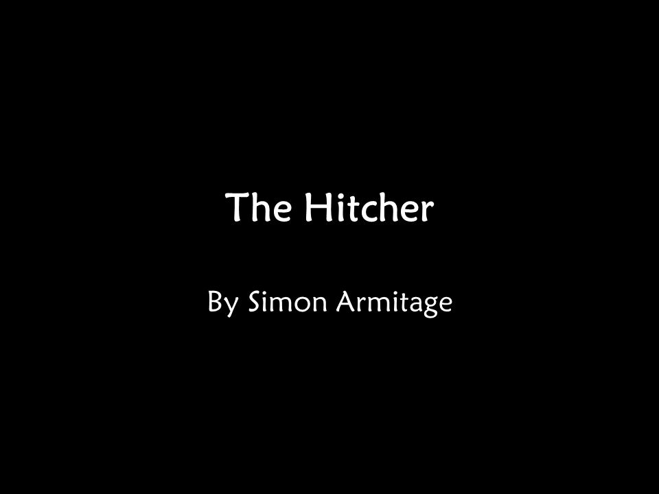 The Hitcher By Simon Armitage