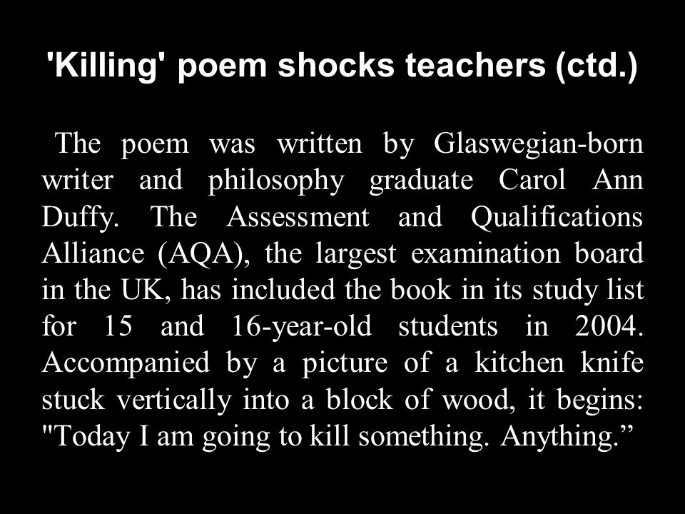 The poem was written by Glaswegian-born writer and philosophy graduate Carol Ann Duffy.