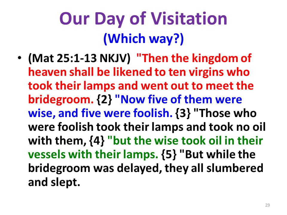 Our Day of Visitation (Which way?) (Mat 25:1-13 NKJV)