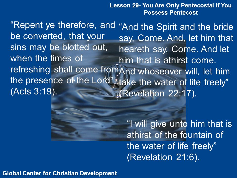 Lesson 29- You Are Only Pentecostal If You Possess Pentecost Global Center for Christian Development Repent ye therefore, and be converted, that your