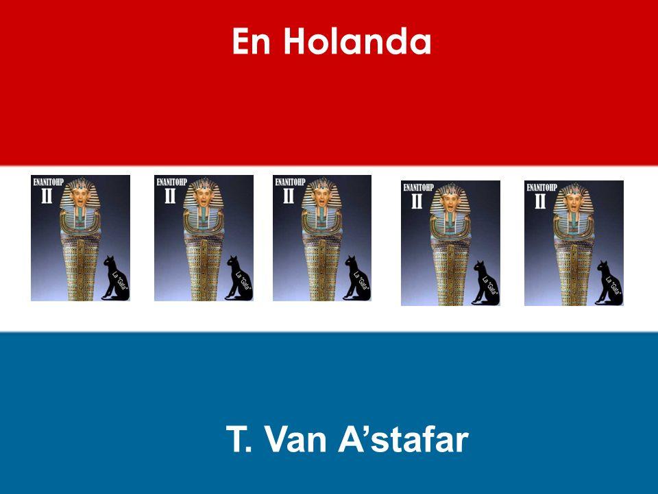 En Holanda T. Van Astafar
