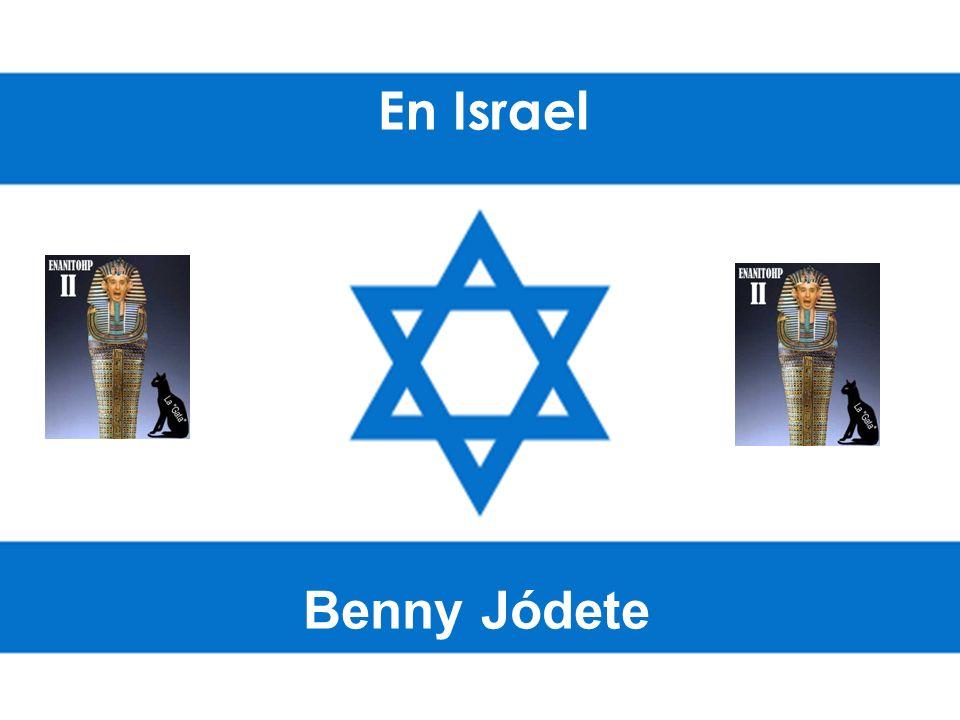 En Israel Benny Jódete