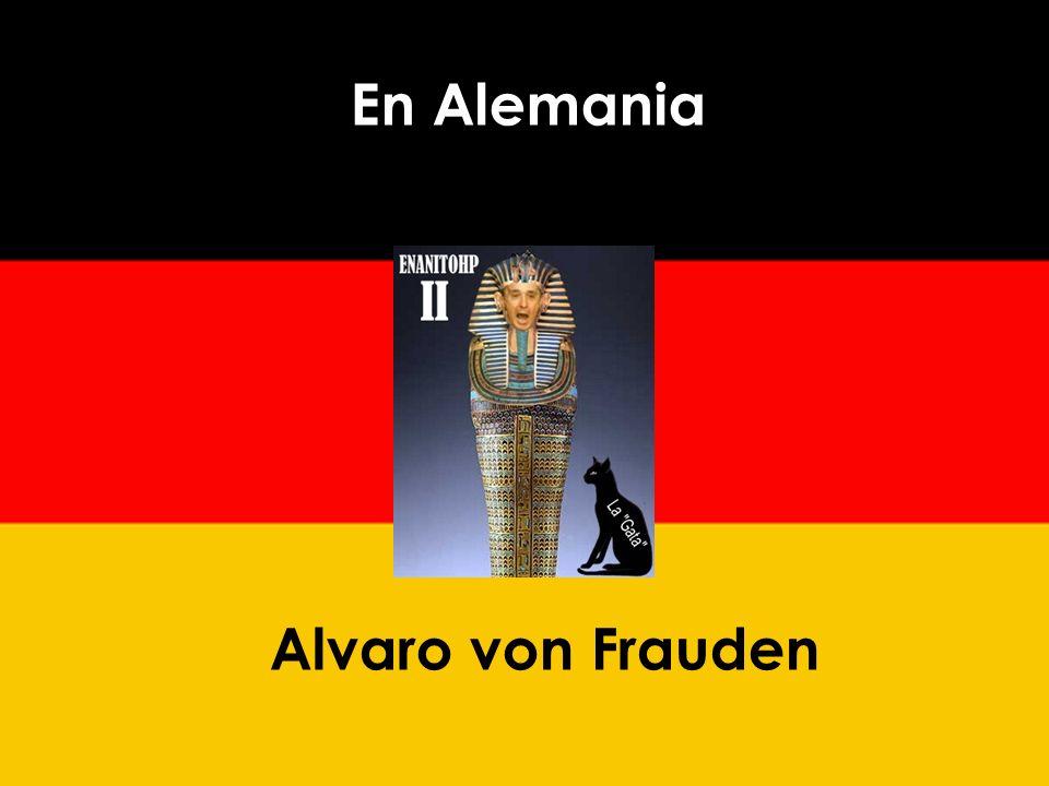 En Alemania Alvaro von Frauden